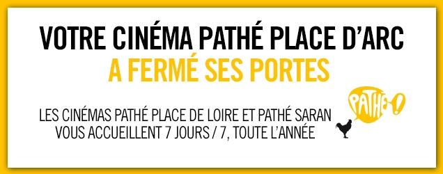 Fermeture du Pathé Place d'Arc à Orléans