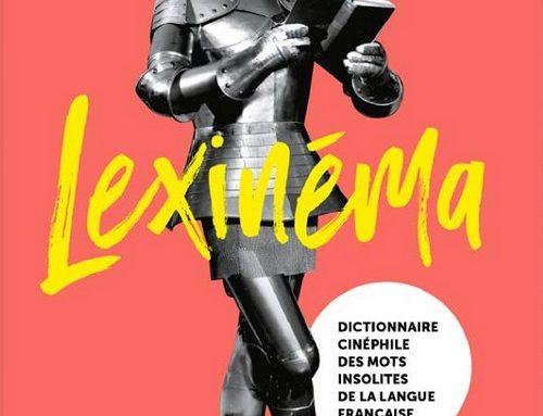 Livre: Lexinéma, dictionnaire cinéphile des mots insolites de la langue française.