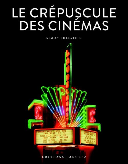 Le Crépuscule des cinémas - Simon Edelstein